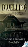 Dwelling (Subdue Book 1) - Thomas S Flowers