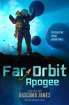 Far Orbit Apogee (Far Orbit Anthology Series) (Volume 2) - Bascomb James, Jennifer Campbell-Hicks, Dave Creek, Eric Del Carlo, Dominic Dulley, Nestor Delfino, Milo James Fowler, Julie Frost, Sam S. Kepfield, Keven R. Pittsinger, Wendy Sparrow, Anna Salonen, James Van Pelt, Jay Werkheiser
