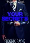 Your Secret's Safe With Me 2 (BWWM) - Phoenix Rayne, SKM