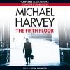 The Fifth Floor: Michael Kelly, Book 2 - Michael Harvey, John Chancer, Audible Studios