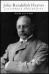 John Randolph Haynes: California Progressive - Tom Sitton