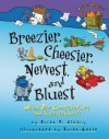 Breezier, Cheesier, Newest, and Bluest: What Are Comparatives and Superlatives? - Brian P. Cleary, Brian Gable