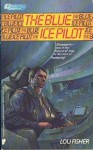 The Blue Ice Pilot - Lou Fisher