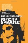 Psychosomatic - Anthony Neil Smith