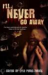 I'll Never Go Away - Mk Barrett, William Andre Sanders, Wayan C Rogers