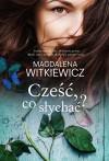 Czesc co slychac? - Magdalena Witkiewicz