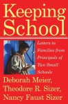 Keeping School: Letters to Families from Principals of Two Small Schools - Theodore R. Sizer, Nancy Faust Sizer, Deborah Meier