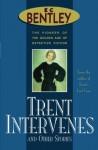 Trent Intervenes & Other Stories (Philip Trent) - E.C. Bentley