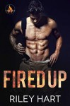 Fired Up (Fever Falls #1) - Riley Hart
