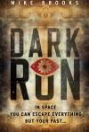 Dark Run - Mike Brooks