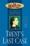 Trent's Last Case (Philip Trent) - E.C. Bentley
