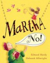 Martha, No!. Edward Hardy, Deborah Allwright - Edward Hardy, Deborah Allwright