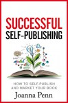 Successful Self-Publishing: How to self-publish and market your book in ebook and print - Joanna Penn