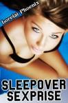Sleepover Sexprise - Lorelai Phoenix