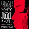 Romeo and Juliet: A Novel - Richard Armitage, David Hewson