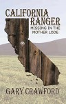 California Ranger: Missing In The Mother Lode - Gary Crawford, Judith Mitchell