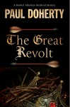 Great Revolt, The: A mystery set in Medieval London (A Brother Athelstan Medieval Mystery) - Paul Doherty
