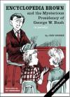 Encyclopedia Brown and the mysterious presidency of George W. Bush - John Warner