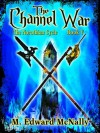 The Channel War - M. Edward McNally