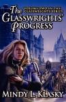 The Glasswrights' Progress - Mindy Klasky