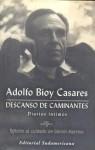 Descanso de caminantes. Diarios íntimos - Adolfo Bioy Casares, Daniel Martino