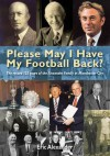 Please May I Have My Football Back: The Record 125 Years of the Alexander Family at Manchester City - Eric Alexander