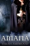 Amana - Sarah Ashwood