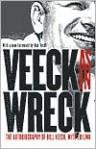 Veeck--As In Wreck: The Autobiography of Bill Veeck - Bill Veeck, Ed Linn