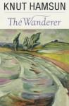 The Wanderer - Knut Hamsun, Oliver Stallybrass, Gunnvor Stallybrass