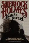 Sherlock Holmes of Baker Street: A Life of the World's First Consulting Detective - William S. Baring-Gould