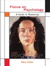 Focus on Psychology: A Guide to Mastering Peter Gray's Psychology - Mary Trahan
