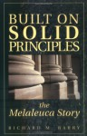 Built on Solid Principles: The Melaleuca Story - Richard M. Barry