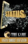 Status The Game - Vincent Robert Annunziato, Amy Kopperude, April M. Reign, Charles Michener