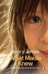 What Maisie Knew - Henry James, Christopher Ricks