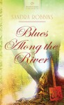 Blues Along the River - Sandra Robbins