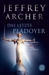 Das letzte Plädoyer: Roman - Jeffrey Archer, Tatjana Kruse