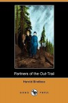 Partners of the Out-Trail (Dodo Press) - Harold Bindloss
