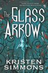Glass Arrow - Kristen Simmons