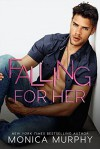 Falling For Her (The Callahans, #2) - Monica Murphy