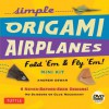 Simple Origami Airplanes Mini Kit: Fold 'Em & Fly 'Em! [Boxed Kit with 24 Folding Papers, Full-Color Book & DVD] - Andrew Dewar