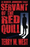 Servant of the Red Quill: A Baker Johnson Tale - Terry M. West
