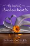 The Book of Broken Hearts - Sarah Ockler