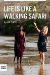 Life Is Like A Walking Safari - Jill Paris, Thought Catalog