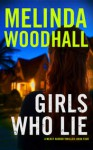 """Girls Who Lie"" - Melinda Woodhall"