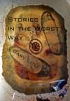 Stories in the Worst Way - Gary Lutz