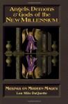 Angels, Demons & Gods of the New Millenium: Musings on Modern Magick - Lon Milo DuQuette