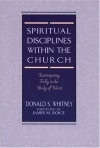 Spiritual Disciplines within the Church: Participating Fully in the Body of Christ - Donald S. Whitney, James Montgomery Boice