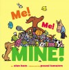 Me! Me! Mine! - Alan Katz, Pascal Lemaitre