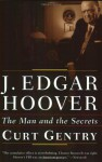 J. Edgar Hoover: The Man and the Secrets - Curt Gentry