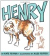 Henry the Dog with No Tail (Paula Wiseman Books) - Kate Feiffer, Jules Feiffer